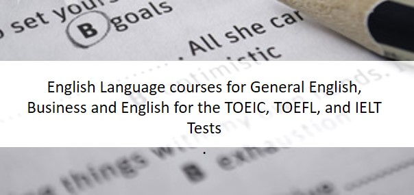 English Language courses for General English, Business and English for the TOEIC, TOEFL, and IELT Tests